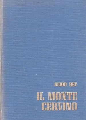 Il monte Cervino.: Quarta edizione italiana.: REY, Guido.