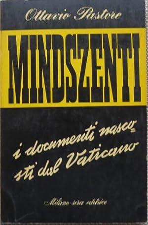 Mindszenti: i documenti nascosti dal Vaticano.: Biblioteca: PASTORE, Ottavio.