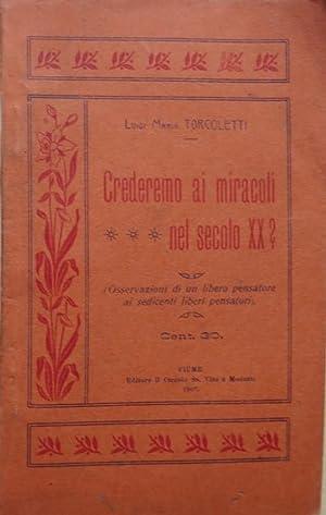 Crederemo ai miracoli nel secolo XIX?: Conferenza: TORCOLETTI, Luigi Maria.
