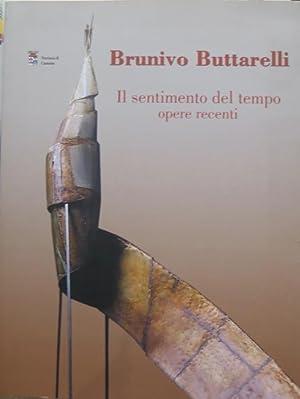 Brunivo Buttarelli: il sentimento del tempo: opere: BUTTARELLI, Brunivo -