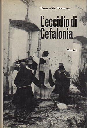 L'eccidio di Cefalonia.: Presentazione di Gabrio Lombardi.: FORMATO, Romualdo.