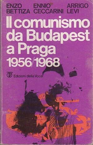 Il comunismo da Budapest a Praga: 1956-1968.: LEVI, Arrigo -