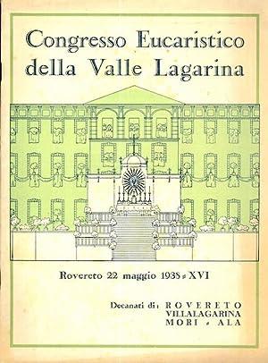 Congresso eucaristico della Valle Lagarina: Rovereto.: Rovereto 22 maggio 1938-XVI.