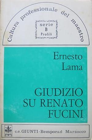 Giudizio su Renato Fucini.: Cultura professionale del: LAMA, Ernesto.