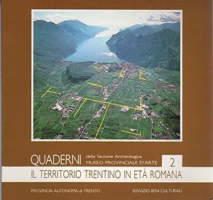 Il territorio trentino in età romana.: Quaderni: CIURLETTI, Gianni -