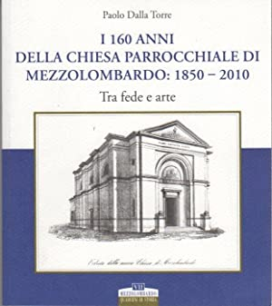 I 160 anni della Chiesa parrocchiale di: DALLA TORRE, Paolo.
