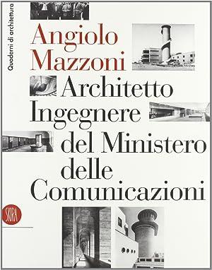 Angiolo Mazzoni (1894-1979): architetto ingegnere del Ministero: COZZI, Mauro -