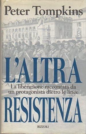 L'altra Resistenza.: Traduzione di Aldo Piccato e: TOMPKINS, Peter.