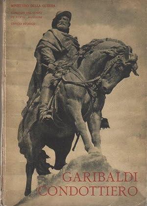 Garibaldi condottiero.: In testa al front.: Ministero: GAZZERA, Pietro.