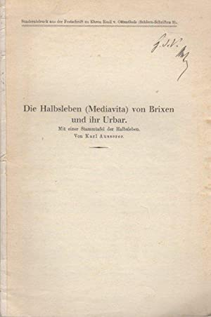 Die Halbsleben (Mediavita) von Brixen und ihr: AUSSERER, Karl.