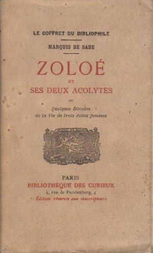 Zoloé et ses deux acolytes ou quelques: SADE, Marquis de.