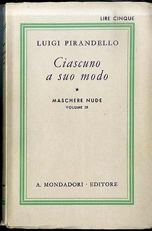 Ciascuno a suo modo: commedia in due: PIRANDELLO, Luigi.