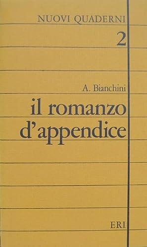 Il romanzo d'appendice.: Nuovi quaderni; 2.: BIANCHINI, Angela.