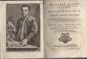 De praesagienda vita et morte aegrotantium libri: ALPINO, Prospero.