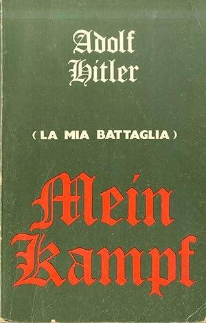 Mein Kampf (la mia battaglia).: HITLER, Adolf.