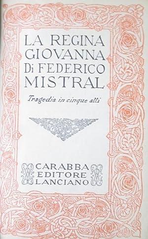 La regina Giovanna: tragedia in cinque atti.: MISTRAL, Frédéric.
