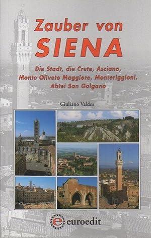 Zauber von Siena: Die Stadt, die Crete,: VALDES, Giuliano.
