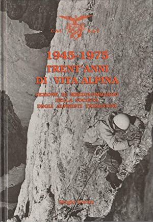 1945-1975: trent'anni di vita alpina: sezione di: GORNA, Sergio.