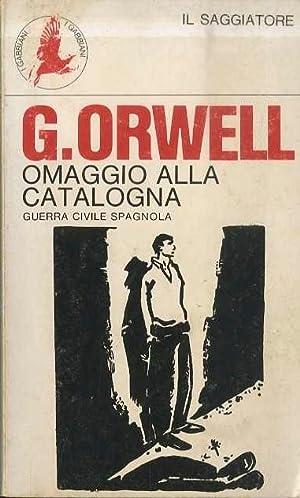 Omaggio alla Catalogna.: Terza edizione.: ORWELL, George.