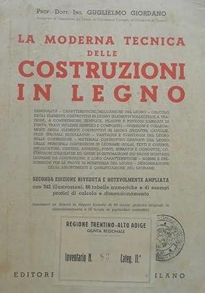 La moderna tecnica delle costruzioni in legno: GIORDANO, Guglielmo.