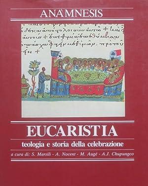 La liturgia, eucaristia: teologia e storia della: MARSILI, Salvatore.