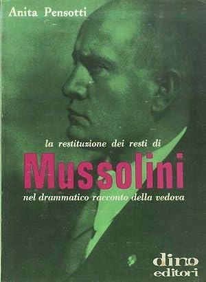 La restituzione dei resti di Mussolini nel: PENSOTTI, Anita.