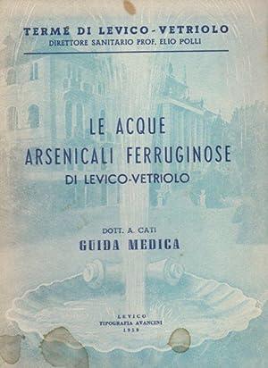 Le acque arsenicali ferruginose di Levico-Vetriolo: guida: CATI, Anselmo.