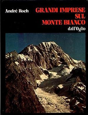 Grandi imprese sul Monte Bianco.: Prefazione di: ROCH, André.