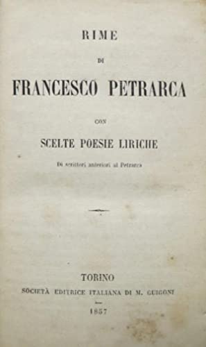 Rime di Francesco Petrarca: con scelte poesie: PETRARCA, Francesco.