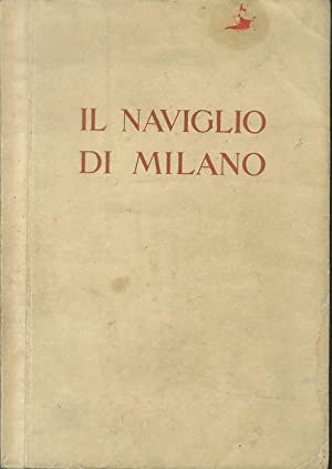 Il Naviglio di Milano: catalogo ufficiale della: MARZOCCHI, Alberto -