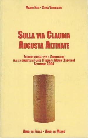 Sulla Via Claudia Augusta Altinate.: Edizione speciale: NERI, Mauro -