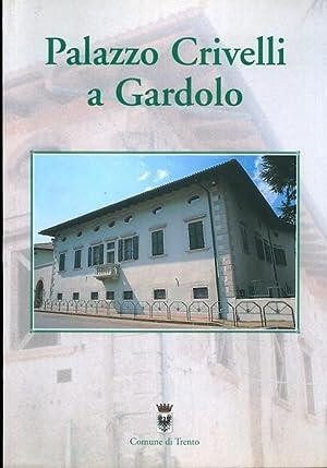 Palazzo Crivelli a Gardolo.: MERLER, Fabrizio.
