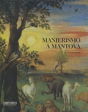 Manierismo a Mantova: la pittura da Giulio: MARINELLI, Sergio.