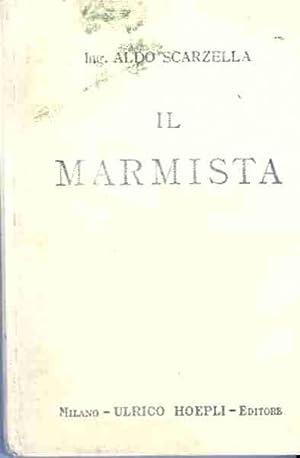 Il marmista.: Manuali Hoepli.: SCARZELLA, Aldo.
