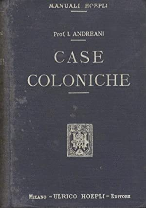 Case coloniche.: Manuali Hoepli.: ANDREANI, Isidoro.
