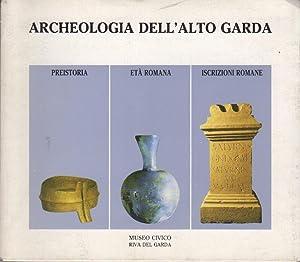 Archeologia dell Alto Garda.: I. L Alto Garda nella: MARZATICO, Franco -