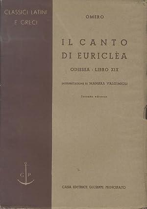 Il canto di Euriclea: libro 19. dell Odissea.: Interpretazione di Manara Valmigli. Classici latini ...