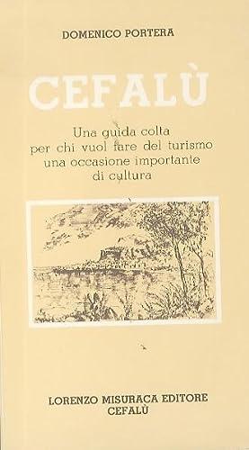 Cefalù: una guida completa per chi vuole: PORTERA, Domenico.