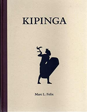Kipinga. Throwing blades of Central Africa.: FELIX, Marc L.