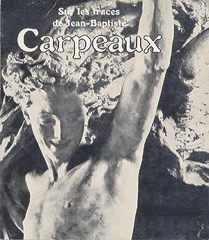 Sur les traces de Jean-Baptiste Carpeaux: Grand: CARPEAUX, Jean Baptiste.