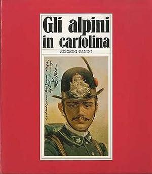 Gli alpini in cartolina.: BONETTI, Silvano - MONTEVERDE, Franco.