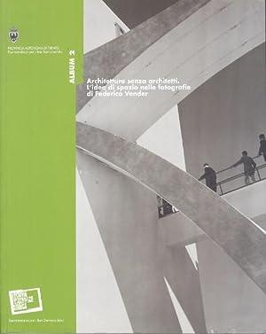 Architetture senza architetti: l'idea di spazio nelle: MAGGI, Angelo.