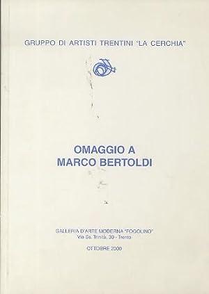 Omaggio a Marco Bertoldi.