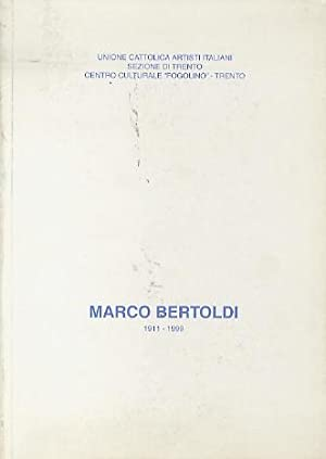 Marco Bertoldi, 1911-1999.