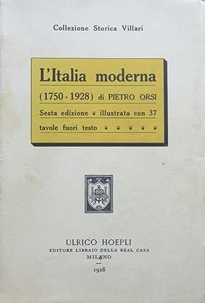 L'Italia moderna: 1750-1928.: Sesta edizione.: ORSI, Pietro.
