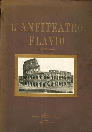L'anfiteatro Flavio nei suoi venti secoli di: COLAGROSSI, P.