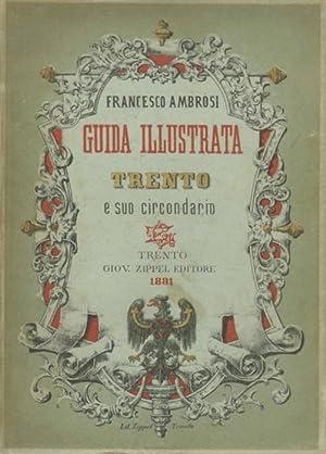 Trento e il suo circondario: descritti al: AMBROSI, Francesco.