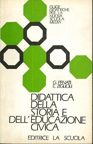 Didattica della storia e dell'educazione civica.: PENATI, Giancarlo - ZIGLIOLI, Elia.