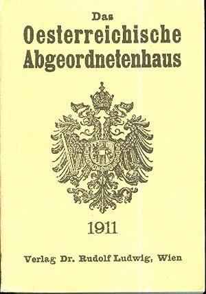 Das österreichische Abgeordnetenhaus: ein biographisch-statistisches Handbuch: 1911-1917: XII. ...