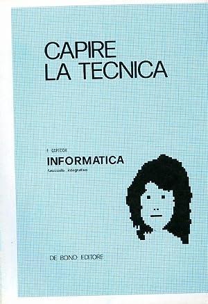Capire la tecnica: informatica.: CAPECCHI, F.